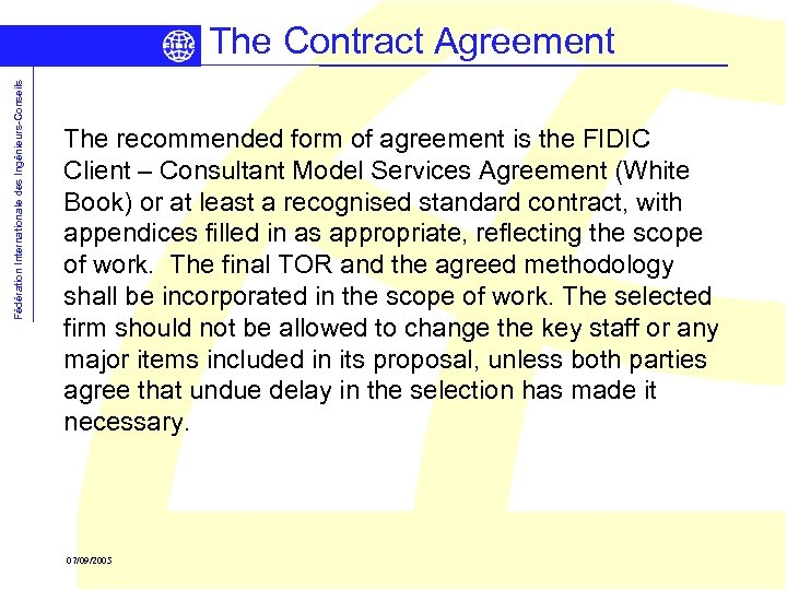 Fédération Internationale des Ingénieurs-Conseils The Contract Agreement The recommended form of agreement is the