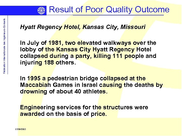 Fédération Internationale des Ingénieurs-Conseils Result of Poor Quality Outcome Hyatt Regency Hotel, Kansas City,
