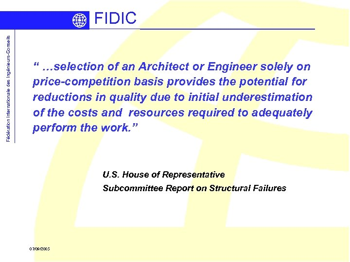 """Fédération Internationale des Ingénieurs-Conseils FIDIC """" …selection of an Architect or Engineer solely on"""