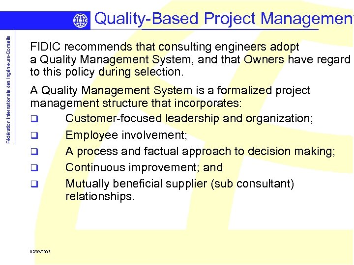 Fédération Internationale des Ingénieurs-Conseils Quality-Based Project Management FIDIC recommends that consulting engineers adopt a