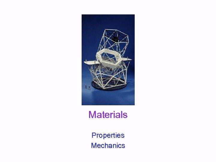 Materials Properties Mechanics