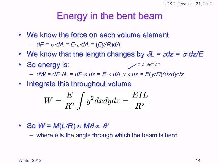 UCSD: Physics 121; 2012 Energy in the bent beam • We know the force