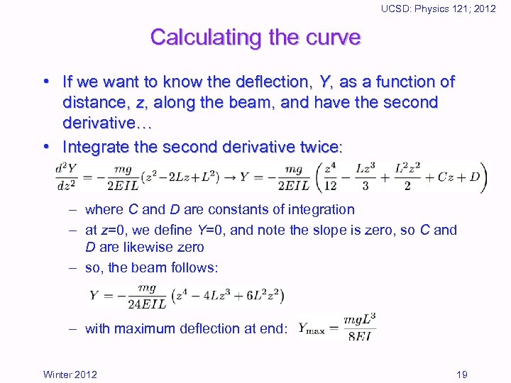 UCSD: Physics 121; 2012 Calculating the curve • If we want to know the