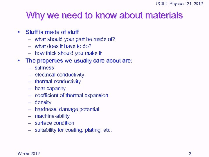 UCSD: Physics 121; 2012 Why we need to know about materials • Stuff is