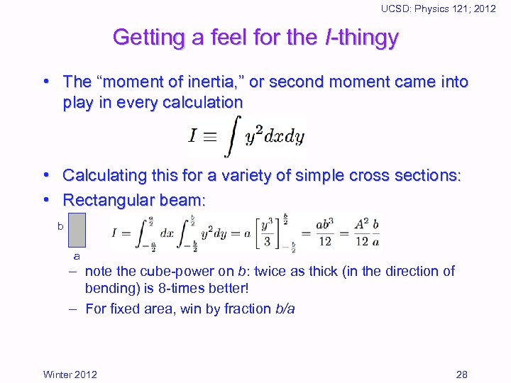 """UCSD: Physics 121; 2012 Getting a feel for the I-thingy • The """"moment of"""