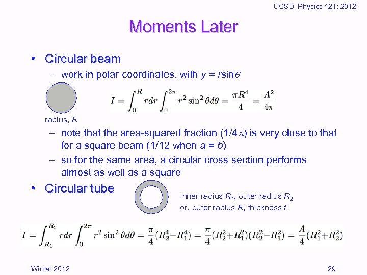 UCSD: Physics 121; 2012 Moments Later • Circular beam – work in polar coordinates,
