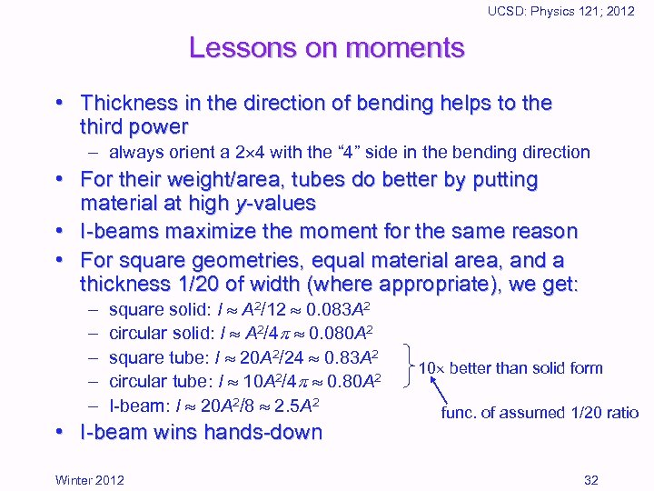 UCSD: Physics 121; 2012 Lessons on moments • Thickness in the direction of bending