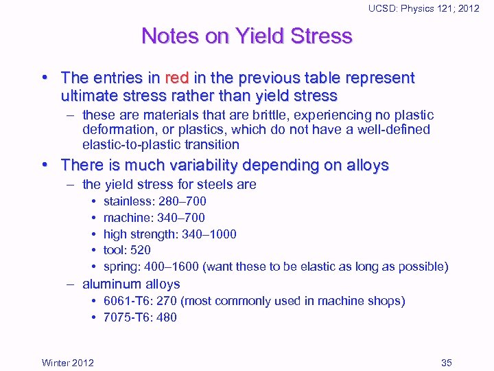 UCSD: Physics 121; 2012 Notes on Yield Stress • The entries in red in