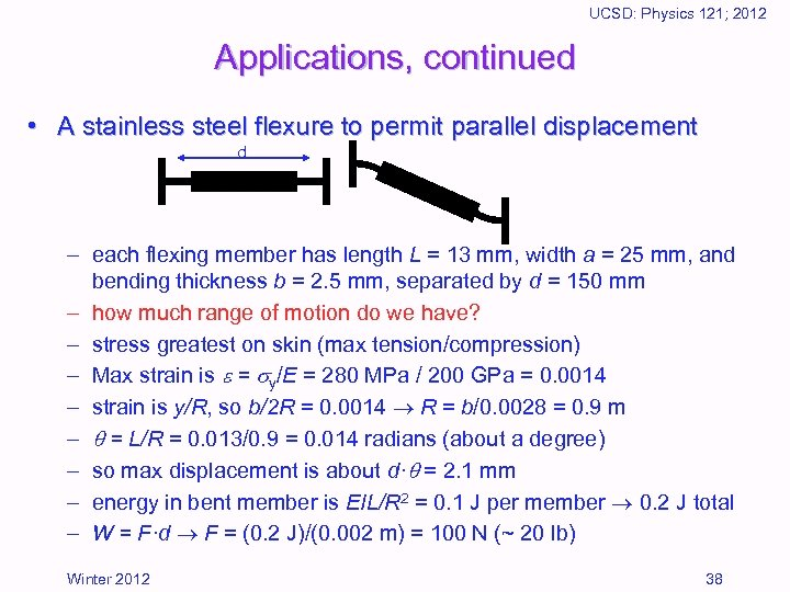 UCSD: Physics 121; 2012 Applications, continued • A stainless steel flexure to permit parallel