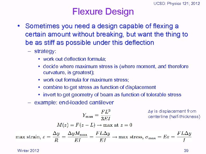 UCSD: Physics 121; 2012 Flexure Design • Sometimes you need a design capable of