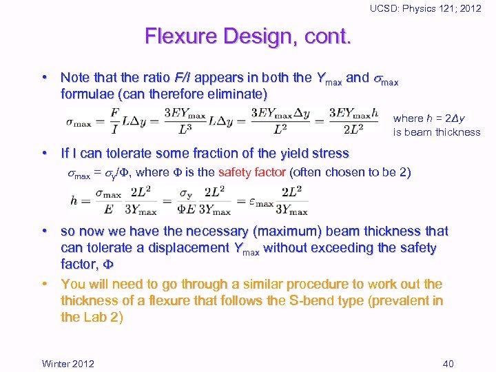 UCSD: Physics 121; 2012 Flexure Design, cont. • Note that the ratio F/I appears
