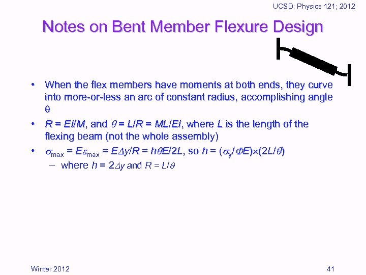UCSD: Physics 121; 2012 Notes on Bent Member Flexure Design • When the flex