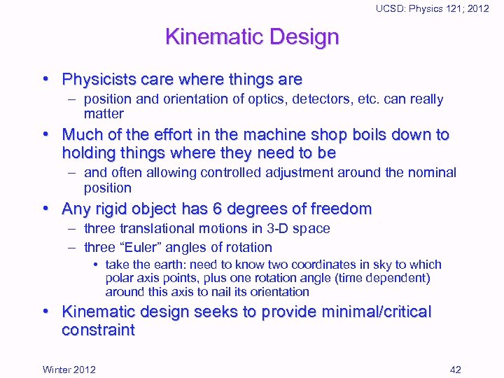 UCSD: Physics 121; 2012 Kinematic Design • Physicists care where things are – position