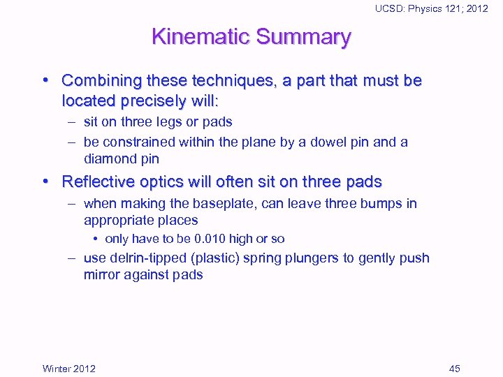 UCSD: Physics 121; 2012 Kinematic Summary • Combining these techniques, a part that must