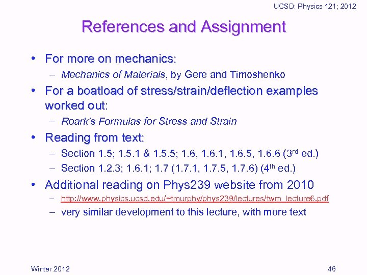 UCSD: Physics 121; 2012 References and Assignment • For more on mechanics: – Mechanics