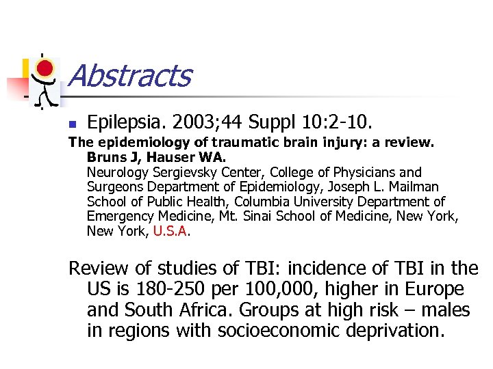 Abstracts n Epilepsia. 2003; 44 Suppl 10: 2 -10. The epidemiology of traumatic brain