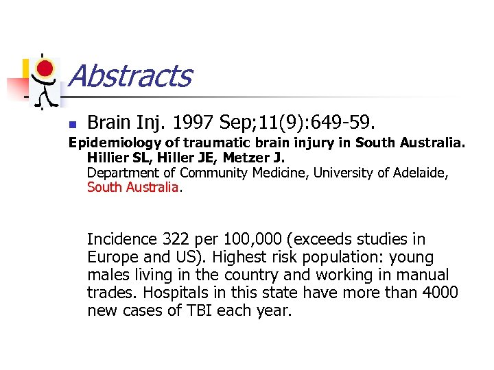 Abstracts n Brain Inj. 1997 Sep; 11(9): 649 -59. Epidemiology of traumatic brain injury