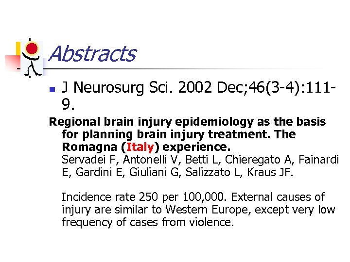 Abstracts n J Neurosurg Sci. 2002 Dec; 46(3 -4): 1119. Regional brain injury epidemiology