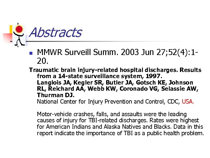Abstracts n MMWR Surveill Summ. 2003 Jun 27; 52(4): 120. Traumatic brain injury-related hospital