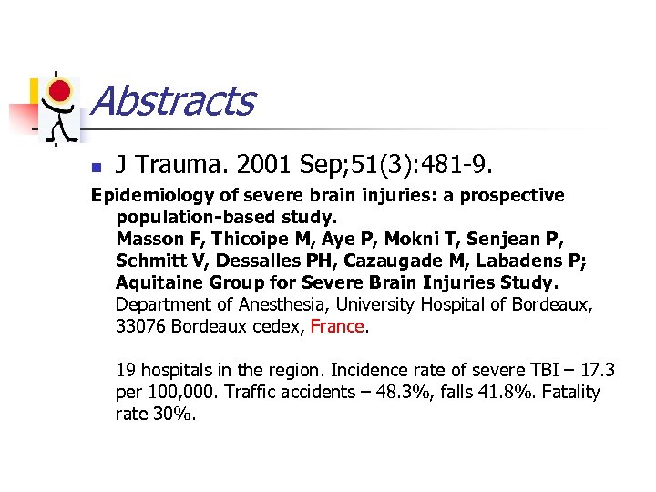 Abstracts n J Trauma. 2001 Sep; 51(3): 481 -9. Epidemiology of severe brain injuries:
