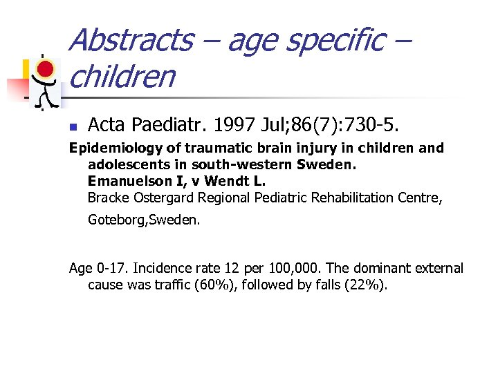 Abstracts – age specific – children n Acta Paediatr. 1997 Jul; 86(7): 730 -5.
