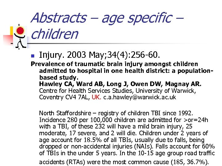 Abstracts – age specific – children n Injury. 2003 May; 34(4): 256 -60. Prevalence
