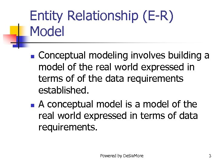 entity relationship modeling Entity-relationship modeling this is a variant (actually a predecessor) of object modeling (eg uml or crc cards or booch diagrams) in the latter, everything is an object.