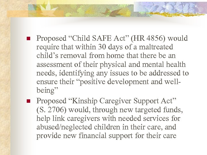 "n n Proposed ""Child SAFE Act"" (HR 4856) would require that within 30 days"