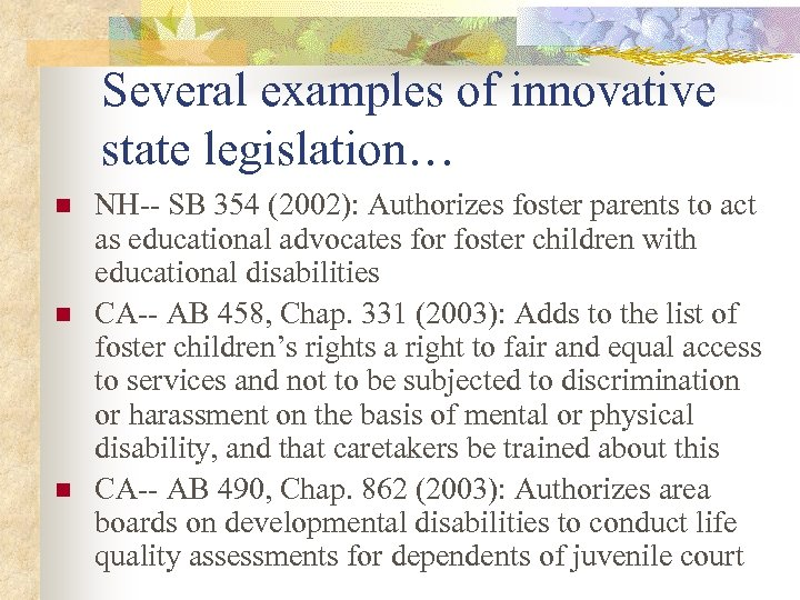 Several examples of innovative state legislation… n n n NH-- SB 354 (2002): Authorizes