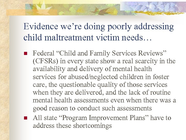 "Evidence we're doing poorly addressing child maltreatment victim needs… n n Federal ""Child and"