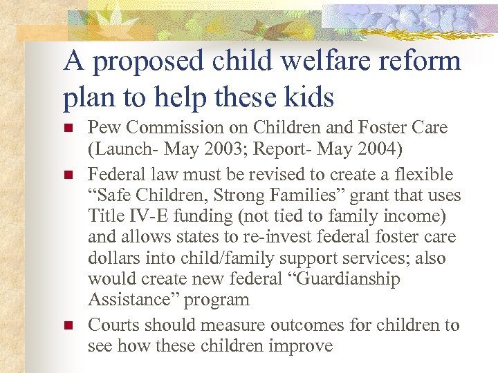 A proposed child welfare reform plan to help these kids n n n Pew