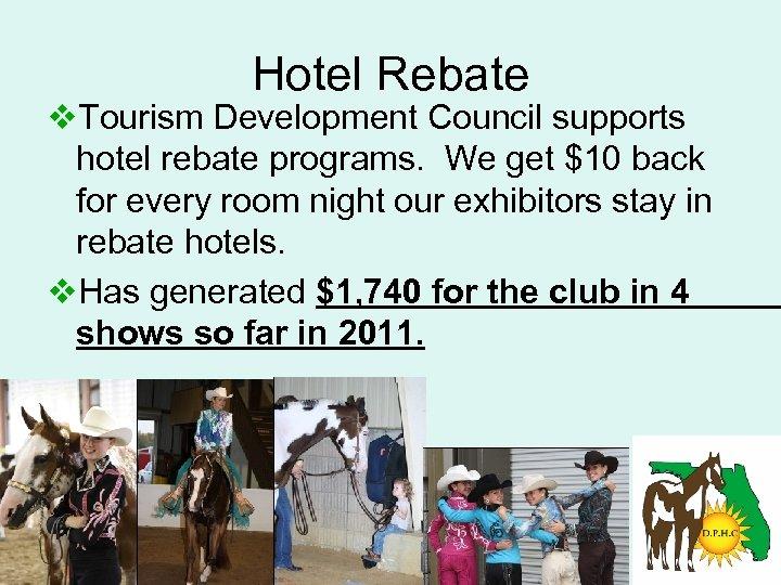 Hotel Rebate v. Tourism Development Council supports hotel rebate programs. We get $10 back