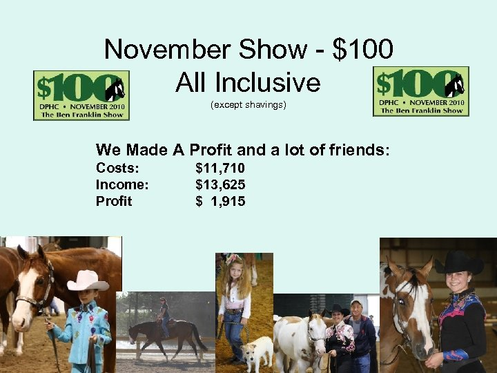 November Show - $100 All Inclusive (except shavings) We Made A Profit and a