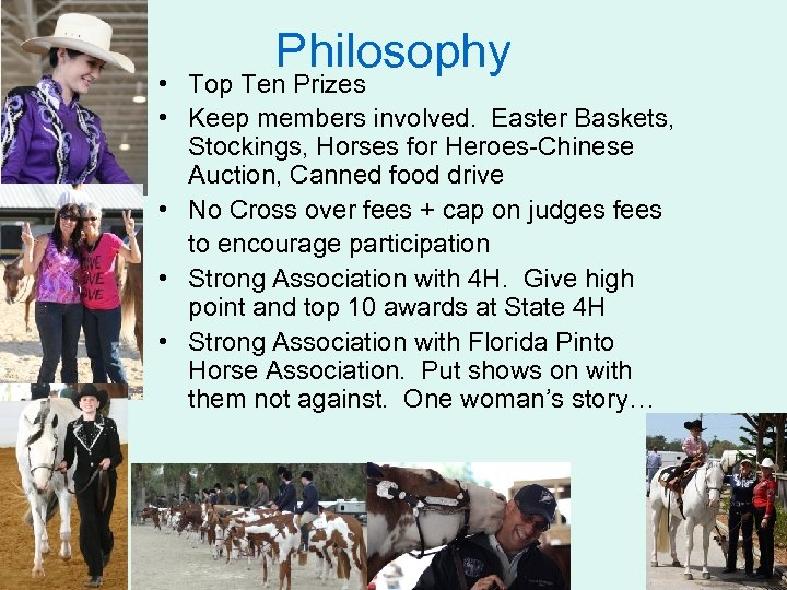 Philosophy • Top Ten Prizes • Keep members involved. Easter Baskets, Stockings, Horses for