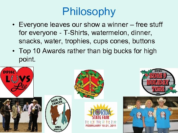Philosophy • Everyone leaves our show a winner – free stuff for everyone -