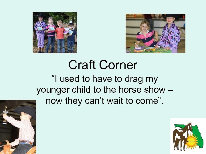 "Craft Corner ""I used to have to drag my younger child to the horse"
