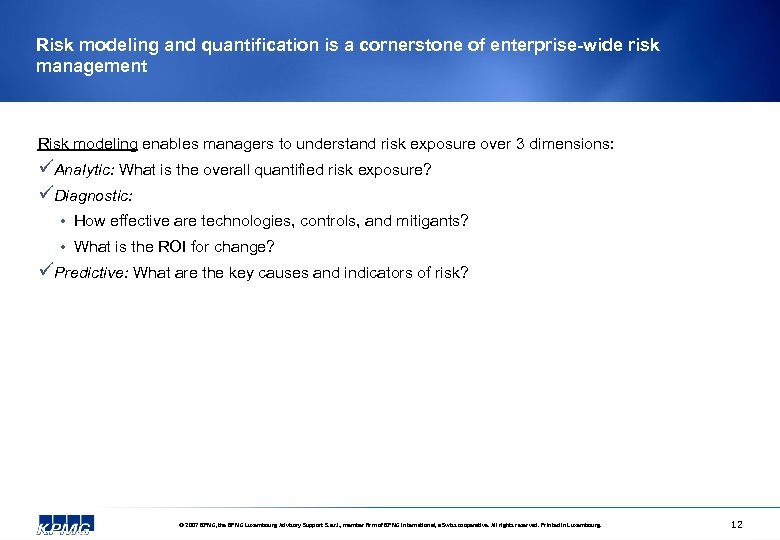 Risk modeling and quantification is a cornerstone of enterprise-wide risk management Risk modeling enables