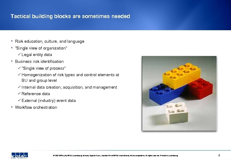 "Tactical building blocks are sometimes needed • • Risk education, culture, and language ""Single"