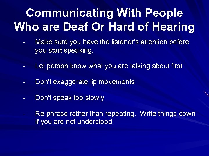 Communicating With People Who are Deaf Or Hard of Hearing - Make sure you