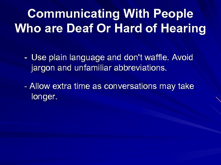Communicating With People Who are Deaf Or Hard of Hearing - Use plain language