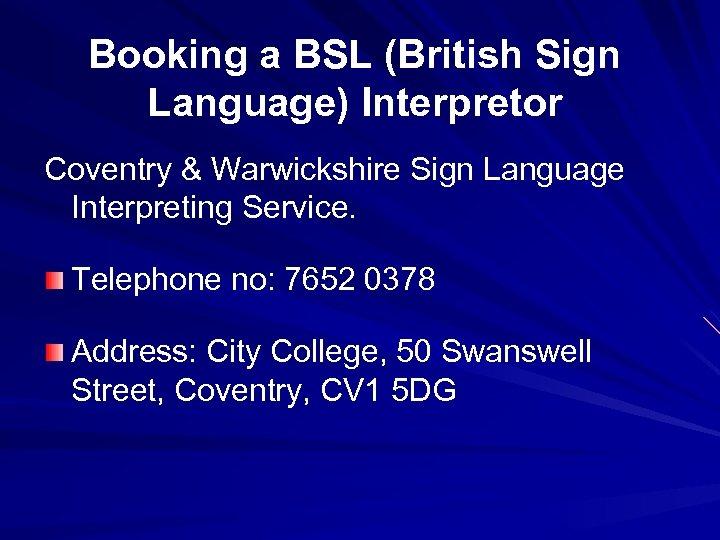 Booking a BSL (British Sign Language) Interpretor Coventry & Warwickshire Sign Language Interpreting Service.