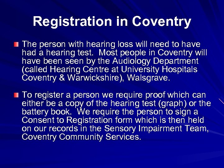 Registration in Coventry The person with hearing loss will need to have had a