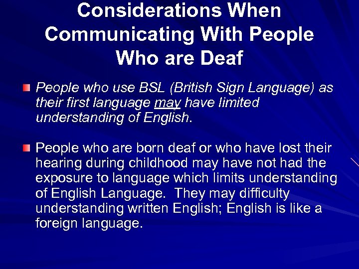 Considerations When Communicating With People Who are Deaf People who use BSL (British Sign