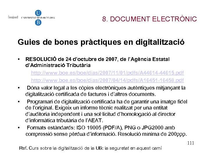 8. DOCUMENT ELECTRÒNIC Guies de bones pràctiques en digitalització • • RESOLUCIÓ de 24