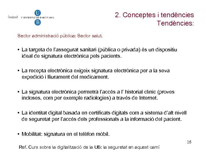2. Conceptes i tendències Tendències: Sector administració pública: Sector salut. • La targeta de