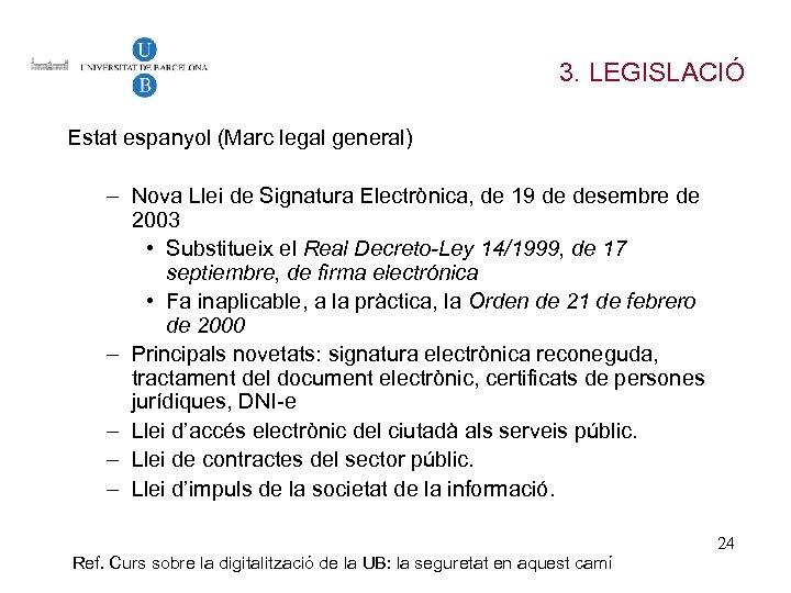 3. LEGISLACIÓ Estat espanyol (Marc legal general) – Nova Llei de Signatura Electrònica, de