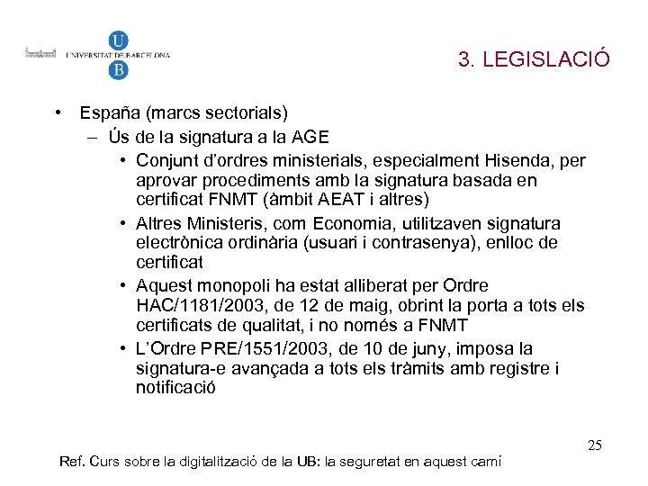 3. LEGISLACIÓ • España (marcs sectorials) – Ús de la signatura a la AGE