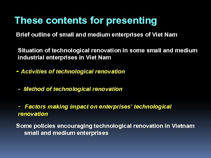 These contents for presenting Brief outline of small and medium enterprises of Viet Nam
