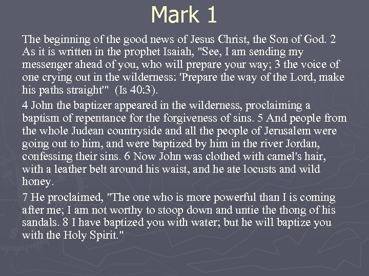 Mark 1 The beginning of the good news of Jesus Christ, the Son of