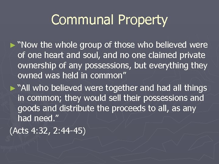 "Communal Property ► ""Now the whole group of those who believed were of one"